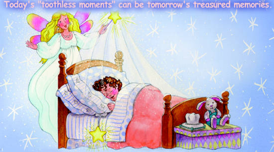 "Today's  ""toothless moments"" can be tomorrow's treasured memories."